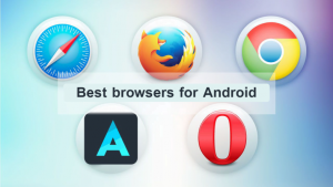 Best browsers for Android The fastest browser in the world