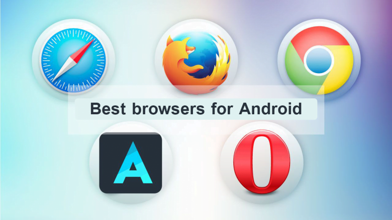 Best browsers for Android 2021 The fastest browser in the world